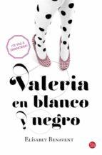 valeria en blanco y negro-elisabet benavent-9788466328159