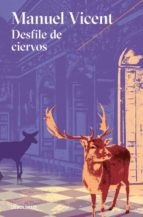 desfile de ciervos-manuel vicent-9788466332859