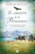 el amante de la patagonia-isabelle autissier-9788466653459