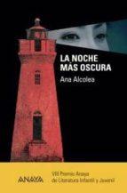 la noche mas oscura (viii premio anaya de literatura infantil y j uvenil)-ana alcolea-9788466795159