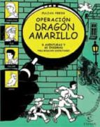 operacion dragon amarillo: 8 aventuras y 60 enigmas para resolver disfrutando-julian press-9788467010459