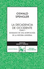 la decadencia de occidente (t. i)-oswald spengler-9788467023459