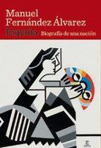 españa: biografia de una nacion manuel fernandez alvarez 9788467032659
