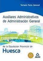 auxiliares administrativos de administracion general de la diputacion provincial de huesca: temario parte general-9788467698459