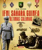 atlas ilustrado de ifni, sáhara, guinea ultimas colonias 9788467733259