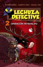 lechuza detective 2: operacion petroglifo alberto diaz 9788467861259