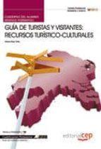 cuaderno del alumno guia de turistas y visitantes: recursos turis ticos culturales . cualificaciones profesionales 9788468116259