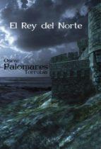 el rey del norte (ebook) óscar palomares torrubia 9788468634159