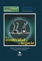 la creatividad y tu negocio (ebook)-gonzalo alberola toca-alberto colmener toca gutierrez-9788468652559