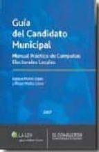 guia del candidato municipal : manual practico de campañas electo rales locales enrique muñoz lopez alvaro muñoz lopez 9788470524059
