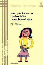 la primera relacion madre-hijo (vol.4) (4ª ed.)-daniel n. stern-9788471121059