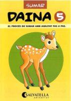 quadern de matematiques daina 5 sumes-9788472108059