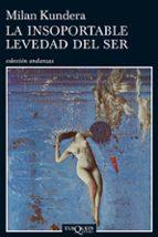la insoportable levedad del ser (14ª ed.) milan kundera 9788472232259