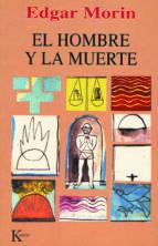 el hombre y la muerte (6ª ed.) edgar morin 9788472453159