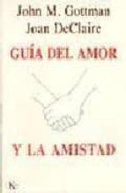 guia del amor y la amistad-joan declaire-john m. gottman-9788472455559