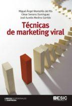 técnicas de marketing viral-miguel angel montañes del rio-cesar serrano dominguez-jose aurelio medina garrido-9788473569859