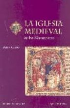 la iglesia medieval en los manuscritos justin clegg 9788475067759