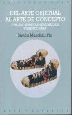 del arte objetual al arte de concepto (6ª ed.) simon marchan fiz 9788476001059