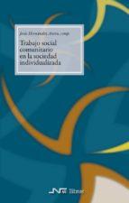 trabajo social comunitario en la sociedad individualizada jesus hernandez aristu 9788476427859