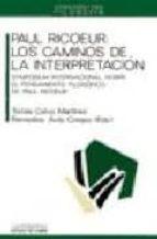 Libro en español gratis para descargar Paul ricoeur: los caminos de la interpretacion