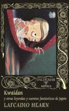 kwaidan y otras leyendas y cuentos fantasticos de japon lafcadio hearn 9788477027959