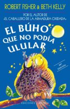 el buho que no podia ulular-robert fisher-beth kelly-9788477206859