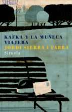 kafka y la muñeca viajera-jordi sierra i fabra-9788478449859