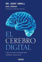 el cerebro digital: como las nuevas tecnologias estan cambiando n uestra mente-gary small-9788479537159