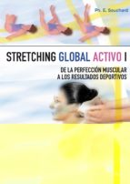 stretching global activo (i): de la perfeccion muscular a los res ultados deportivos-philippe emmanuel souchard-9788480192859