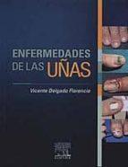 El libro de Enfermedades de las uñas autor VICENTE DELGADO FLORENCIO DOC!