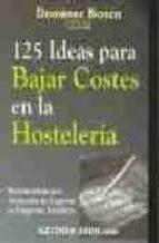 125 ideas para bajar costes en la hosteleria domenec biosca 9788480889759