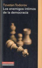 los enemigos intimos de la democracia-tzvetan todorov-9788481099959