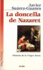 la doncella de nazaret: historia de la virgen maria (9ª ed.)-javier suarez-guanes-9788482398259