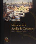itinerarios de la sevilla de cervantes-rogelio reyes cano-9788482665559