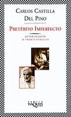 preterito imperfecto: autobiografia (ix premio comillas) carlos castilla del pino 9788483108659