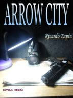 arrow city (ebook)-ricardo espin-9788483260159
