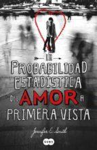(pe) la probabilidad estadistica del amor a primera vista-jennifer e. smith-9788483653159