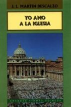 El libro de Yo amo a la iglesia autor JOSE LUIS MARTIN DESCALZO EPUB!
