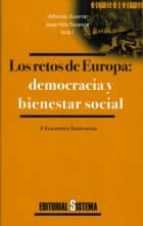 los retos de europa: democracia y bienestar social-alfonso guerra-jose felix tezanos-9788486497859