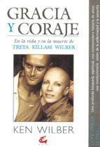 gracia y coraje en la vida y en la muerte de treya killam wilber-ken wilber-9788488242259