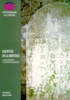 los sitios de la identidad: el bajo miño desde la antropologia si mbolica-luis alberto garate castro-9788489694859