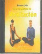 cd curso practico de meditacion: facil, rapido y seguro-ramiro calle-9788489836259