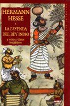la leyenda del rey indio y otros relatos iniciaticos-hermann hesse-9788489920859