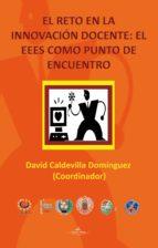 el reto en la innovación docente: el eees como punto de encuentro (ebook) 9788490114759