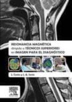 resonancia magnética dirigida a técnicos superiores en imagen para el diagnóstico j. costa 9788490227459