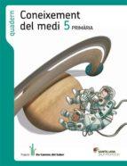 quadern coneixement del medi 5 primaria els camins del saber-9788490474259