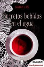 secretos bebidos en el agua (ebook) sara lis 9788490698259
