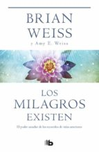 los milagros existen-brian weiss-amy e. weiss-9788490700259