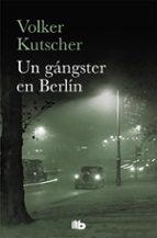 un gangster en berlin volker kutscher 9788490707159