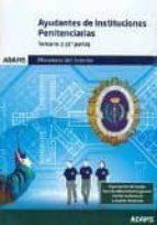 AYUDANTES DE INSTITUCIONES PENITENCIARIAS MINISTERIO DEL INTERIOR : TEMARIO 1